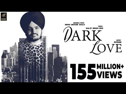 Xxx Mp4 Dark Love Full Video Sidhu Moosewala Intense Baljit Singh Deo Latest Punjabi Songs 2018 3gp Sex