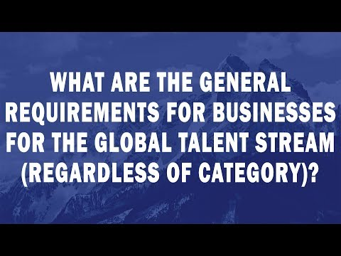 What are the general requirements for businesses for the Global Talent Stream regardless of Category