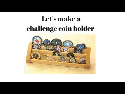 Challenge Coin holder Build