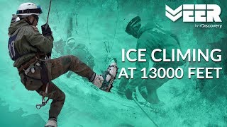 Ice Climbing at 13000 Feet | High Altitude Warfare School E4P3 | Veer by Discovery