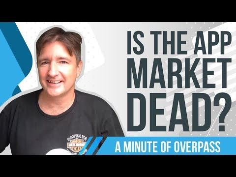 Is the App Market Dead? A Minute of Overpass - The UK App Developers