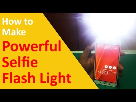 How to make Powerful Selfie Flash Light for Smartphone?