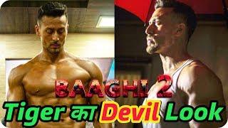 Baaghi 2 || Climax Shooting || Tiger Shroff || Devil Look
