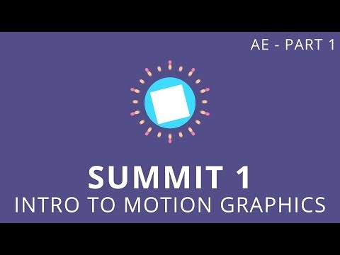 Summit 1.1 - Intro to Motion Graphics - After Effects