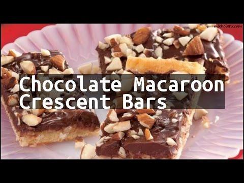 Recipe Chocolate Macaroon Crescent Bars