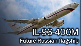 IL-96-400M - the future Russian flagship