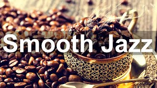 Smooth Jazz Music - Relax Coffee Time Jazz Piano Music for Exquisite Mood