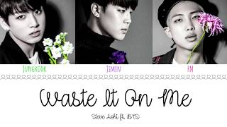 Download STEVE AOKI feat BTS - 'WASTE IT ON ME' Lyrics [Color Coded/Eng] Video