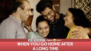 FilterCopy | When You Go Home After A Long Time | Ft. Dhruv Sehgal
