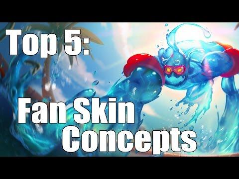 Top 5: Skin Concept's [League of Legends]