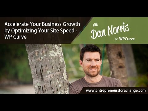 Dan Norris of WPCurve - Accelerate Your Business Growth by Optimizing Your Site Speed