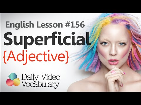 English Lesson # 156 - Superficial (Adjective) - Learn English Pronunciation & Vocabulary.