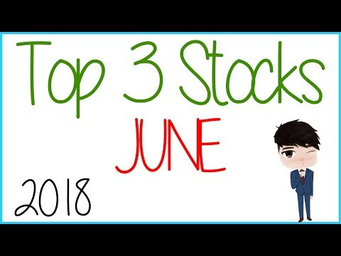 Top 3 Stocks June 2018 | Andrew Young | Walmart | SINA | Disney | Analysis