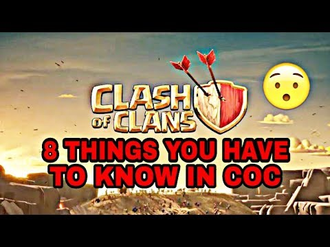 8 THINGS YOU HAVE TO KNOW IN CLASH OF CLANS (MESTEROUS IN CLASH OF CLANS)