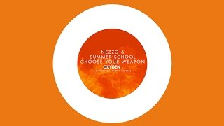 Nezzo & Summer School - Choose Your Weapon (Radio Edit) [Official]