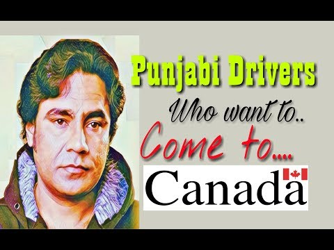 Punjabi Drivers who want to come to Canada