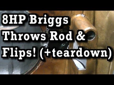 8HP Briggs & Stratton Throws Rod and FLIPS! Plus teardown!