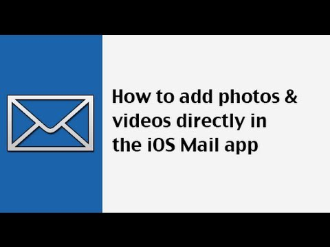 How to add photos or videos to email messages in iOS Mail