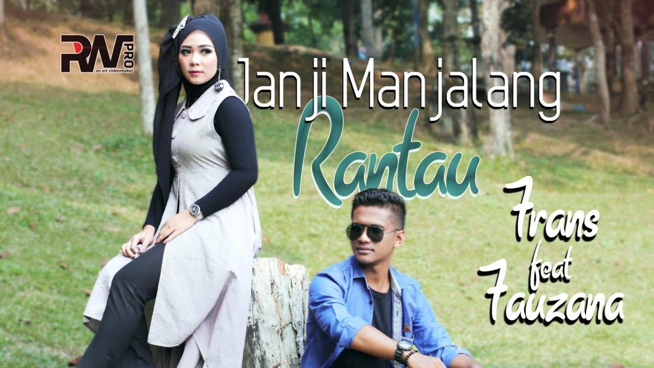 LAGU MINANG TERBARU - FRANS FEAT FAUZANA - JANJI MANJALANG RANTAU (Official Music Video)