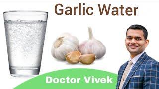 Benefits Of Garlic Water | How To Make Garlic Water | Doctor Vivek Joshi