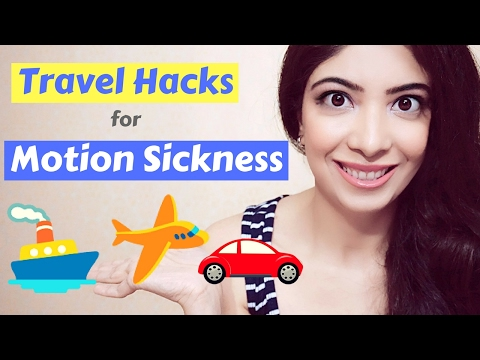 Travel Hacks   Prevent Motion Sickness in Airplane, Cruise Ship, Bus, Train & Long Car Journey