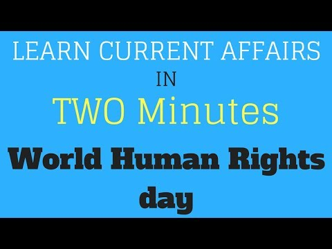 Learn Current Affairs in TWO minutes - World Human Rights day