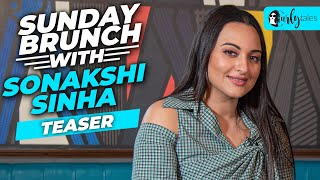 Sunday Brunch With Sonakshi Sinha - Teaser | Curly Tales