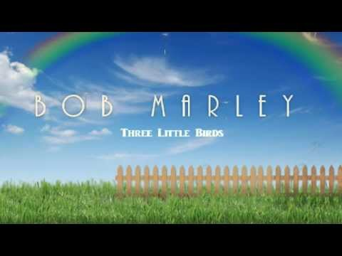 Bob Marley - Three little Birds (Every little Thing)