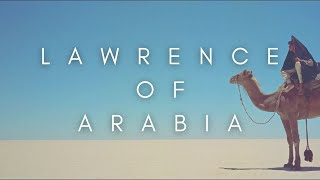 The Beauty Of Lawrence Of Arabia