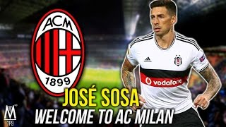José SOSA - Welcome to AC MILAN / All Goals & Skills