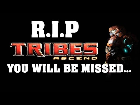 R.I.P Tribes Ascend, you will be missed...