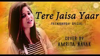 Tere Jaisa Yaar (Unplugged) - Friendship Day Special | Yaarana | Amrita Nayak