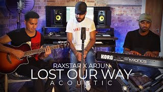 Lost Our Way (Acoustic) | Raxstar | Arjun | Full Video | VIP Records