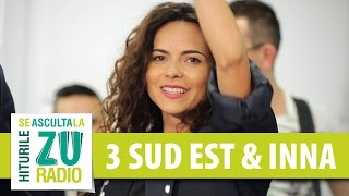 Download 3 SUD EST feat. INNA - Mai stai (Live la Radio ZU)