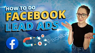 How To Set Up Facebook Lead Generation Ad Campaigns