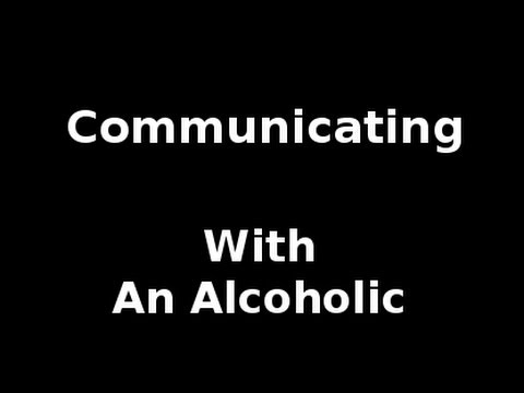 Communication: Solutions For Alcoholic Relationships