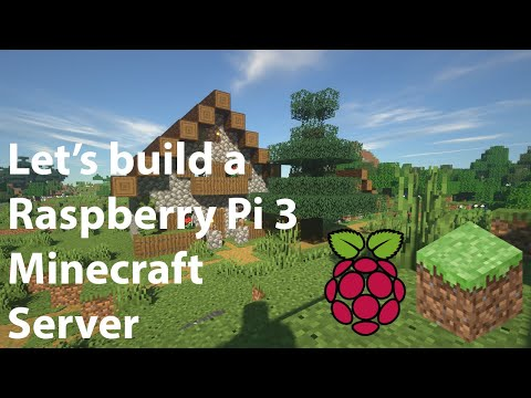 Let's build a Raspberry Pi 3 Minecraft Server