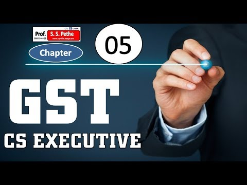 GST-5A-Term 'Supply'-Section 7 of CGST Act 2017CS Executive   CA Final  