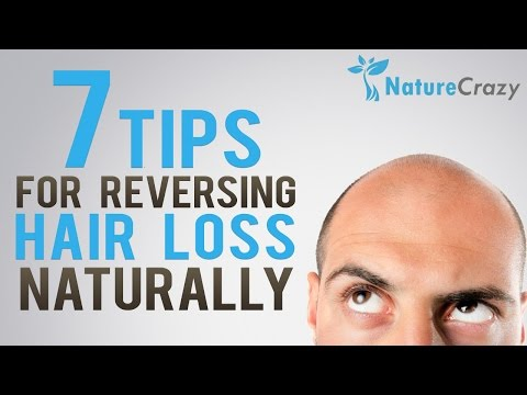 Nature Crazy's Top 7 Tips For Reversing Hair Loss Naturally
