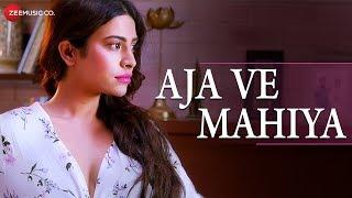 Aja Ve Mahiya - Shez | Avesh Rii | GrovesM Madlock