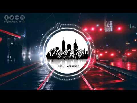 Kiel - Variance [ HOUSE ] Night City Sounds