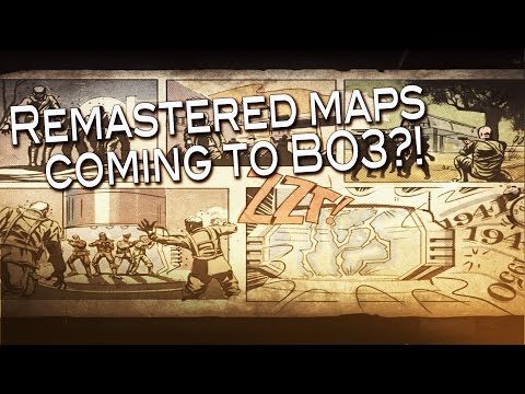 Remastered maps coming to Black ops 3 Zombies?!