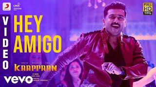 Kaappaan - Hey Amigo Video   Suriya, Sayyeshaa   Harris Jayaraj   K.V. Anand