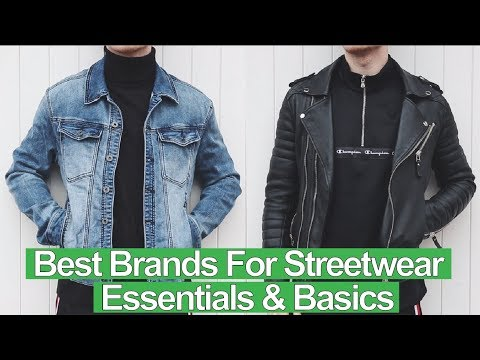 BEST Brands To Buy Mens Streetwear Basics / Essentials From [2018 NEW]