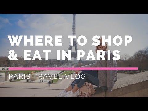 WHERE TO SHOP, EAT & WHAT TO DO IN PARIS - TRAVEL VLOG I KAJA-MARIE