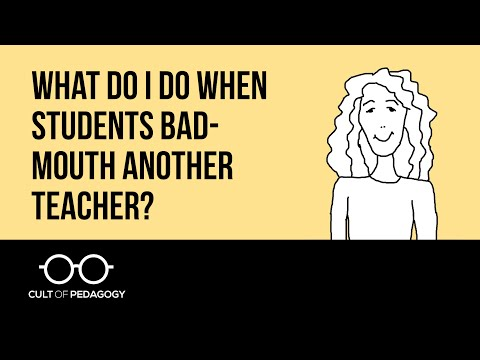 What do I do when students bad-mouth another teacher?