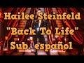 Hailee Steinfeld - Back To Life (Subtitulos en español)