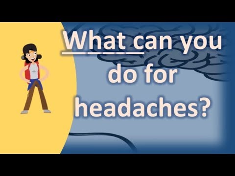 What can you do for headaches ? | Health and Life