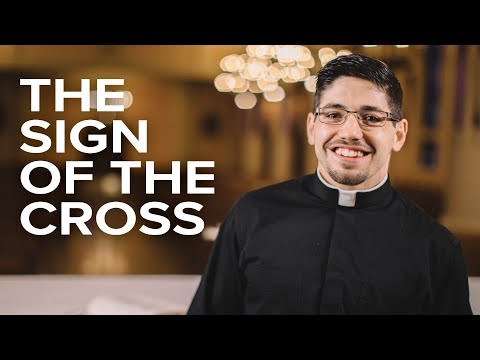 The Sign of the Cross | Fr. Brice