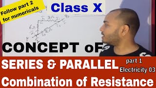 Series and Parallel CombinaTion of Resistance part 1 (CONCEPTS ONLY) : X ICSE/CBSE : Electricity 03